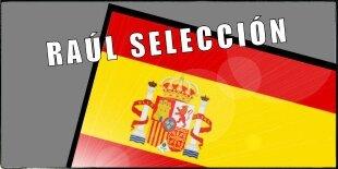 Raúl, selección